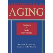 Intersections of Aging by Adjunct Professor of Sociology Elizabeth W Markson