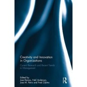 Creativity and Innovation in Organizations: Current Research and Recent Trends in Management