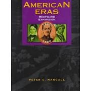 American Eras: Westward Expansion (1801-1861) by University Peter C Mancall