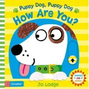 Puppy Dog, Puppy Dog, How are You? by Jo Lodge