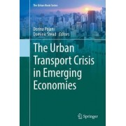 The Urban Transport Crisis in Emerging Economies by Dominic Stead