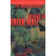 Life Means Nothing Behind the Green Wall by Professor Z
