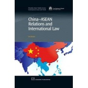 China-ASEAN Relations and International Law by Professor Zou Keyuan