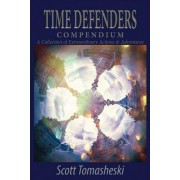 Time Defenders Compendium: A Collection of Extraordinary Actions & Adventures