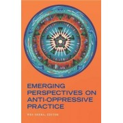 Emerging Perspectives on Anti-Oppressive Practice by Wes Shera