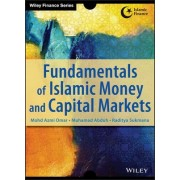 Fundamentals of Islamic Money and Capital Markets by Azmi Omar