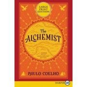 The Alchemist 25th Anniversary: A Fable About Following Your Dream [Large Print] by Paulo Coelho