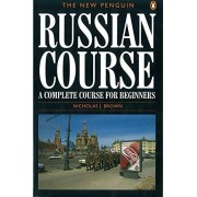 Nicholas J. Brown The New Penguin Russian Course: A Complete Course for Beginners (Penguin Handbooks)