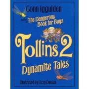 Tollins 2: Dynamite Tales by Conn Iggulden