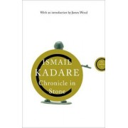 Chronicle in Stone by Ismail Kadare