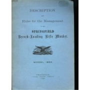 Description And Rules For The Management Of The Springfield Breech-Loading Rifle Musket. Model 1866