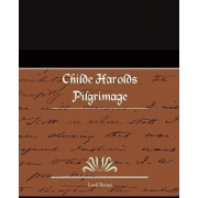 Childe Harolds Pilgrimage by Lord George Gordon Byron
