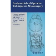 Fundamentals of Operative Techniques in Neurosurgery by E. Sander Connolly