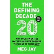 The Defining Decade: Why Your Twenties Matter and How to Make the Most of Them Now(Dr Meg Jay)