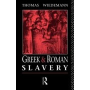Greek and Roman Slavery by Thomas Wiedemann