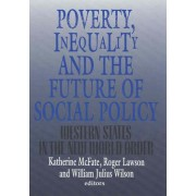 Poverty, Inequality and the Future of Social Policy by Katherine McFate
