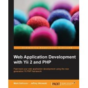 Web Application Development with Yii 2 and PHP by Mark Safronov