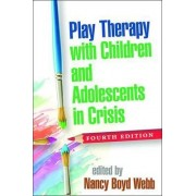 Play Therapy with Children and Adolescents in Crisis by Nancy Boyd-Webb
