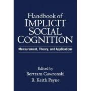 Handbook of Implicit Social Cognition by Bertram Gawronski