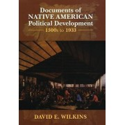 Documents of Native American Political Development by David E. Wilkins