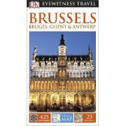 DK Eyewitness Travel Guide Brussels, Bruges, Ghent & Antwerp by DK Publishing