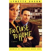 Too Close to Home by Lynette Eason