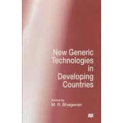 New Generic Technologies in Developing Countries by M. R. Bhagavan
