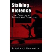 Stalking and Violence by Stephen Morewitz