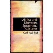 Afrika Und Ubersee; Sprachen, Kulturen by Meinhof