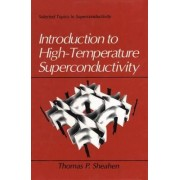 Introduction to High-temperature Superconductivity by T. Sheahen