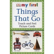 My First Touch & Feel Picture Cards: Things That Go by DK