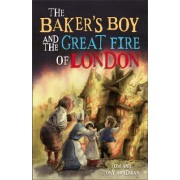 The Baker's Boy and the Great Fire of London by Tom Bradman