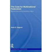 The Case for Multinational Federalism by Alain G. Gagnon