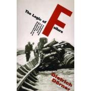 The Logic of Failure by Dietrich Dorner