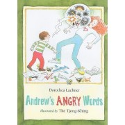 Andrew's Angry Words by Dorothea Lachner