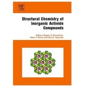 Structural Chemistry of Inorganic Actinide Compounds by Sergey Krivovichev