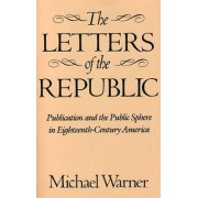 The Letters of the Republic by Michael Warner