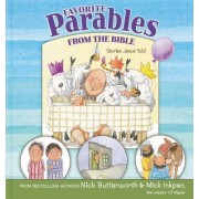 Favorite Parables from the Bible by Nick Butterworth