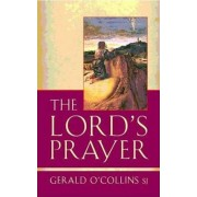 The Lord's Prayer by Gerald O'Collins