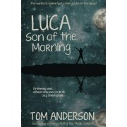 Luca, Son of the Morning by Tom Anderson
