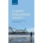 Climate-challenged Society by Australian Research Council Federation Fellow and Professor Centre for Deliberative Democracy and Global Governance John S Dryzek