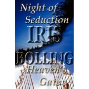 Night of Seduction/Heaven's Gate by Iris D Bolling