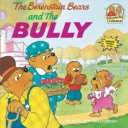 The Berenstain Bears & the Bully by Jan Berenstain
