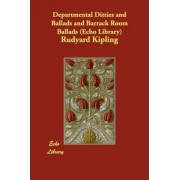Departmental Ditties and Ballads and Barrack Room Ballads (Echo Library) by Rudyard Kipling