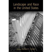 Landscape and Race in the United States by Richard H. Schein