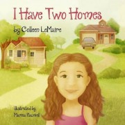 I Have Two Homes by Colleen Lemaire
