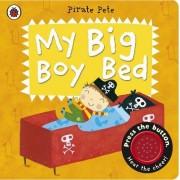 My Big Boy Bed: a Pirate Pete Book by Amanda Li