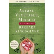 Animal, Vegetable, Miracle - 10th Anniversary Edition: A Year of Food Life