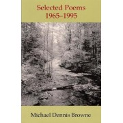 The Selected Poems, 1965-1995 by Michael Dennis Browne