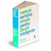 Metode euristice simple pentru decizii inteligente.